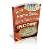 Turn  Home Skills Into Income