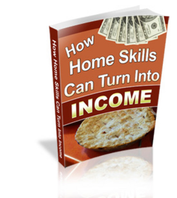 Product picture Turn  Home Skills Into Income